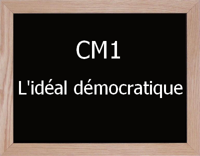 cm1 ideal democratique - PIOCHE PRESSE
